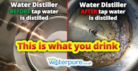 Make Water Pure Blog - Water Distiller BEFORE and AFTER Tap Water is distilled in it