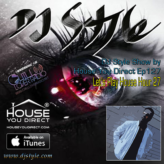 DJ Style Show by House You Direct Ep127