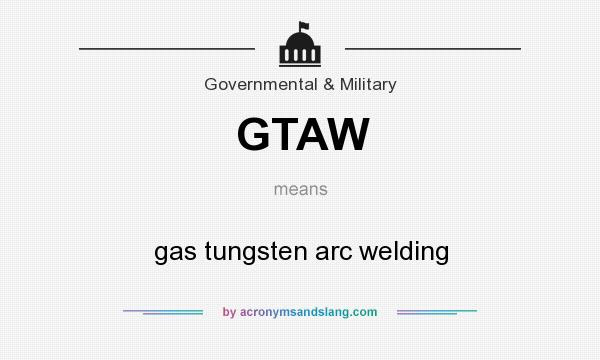 Gtaw Gas Tungsten Arc Welding By Acronymsandslang Com