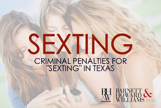 "When Is ""Sexting"" a Crime in Texas?"