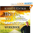 Amazon.com: The Lies We Tell Ourselves Workbook (9781482701180): Robert D Kintigh, Sallie L Kintigh: Books