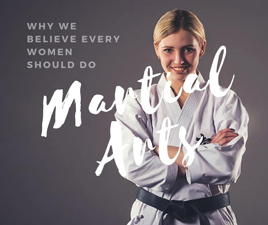 Why We Believe Women Should Do Martial Arts