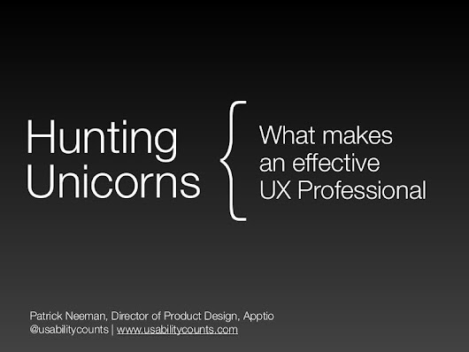Hunting Unicorns - What makes an effective UX Professional