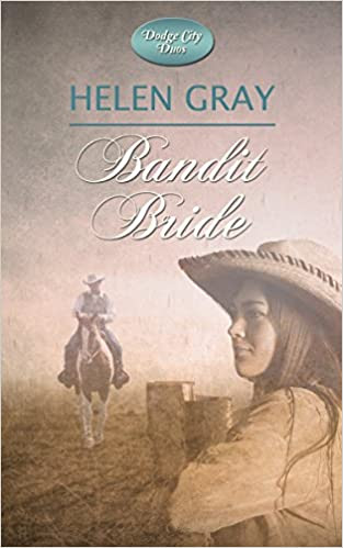 Bandit Bride: Historical Christian Romance (Dodge City Duos Book 1)