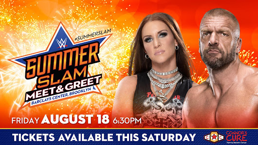 Ticket information for a special Triple H and Stephanie McMahon SummerSlam Meet & Greet to benefit Connor's Cure