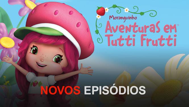 Moranguinho - Aventuras em tutti frutti | filmes-netflix.blogspot.com