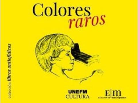 """Presentación del libro """"Colores raros"""" de Wilmara Borges"""