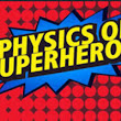 The Physics of Superheroes!