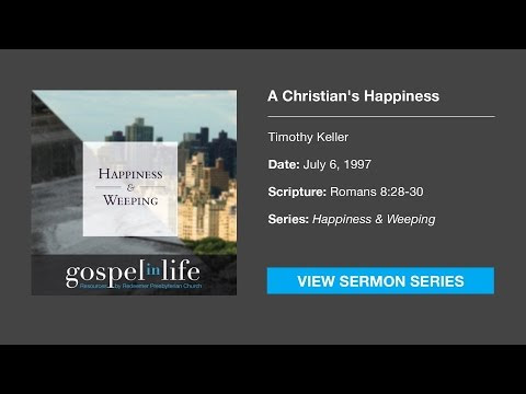 [012017] A Christian's Happiness by Timothy Keller (07/06/1997)