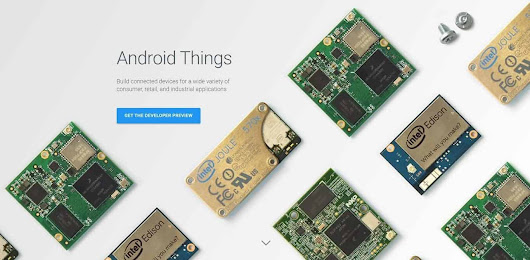 Google Intros Android Things, Developer Preview Now Available | Androidheadlines.com