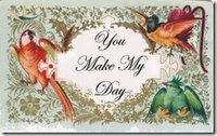 You make my day .