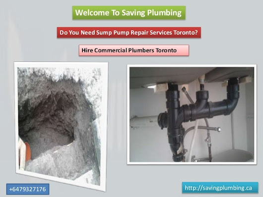 Do You Need Sump Pump Repair Services Toronto? Hire Commercial Plumbe…