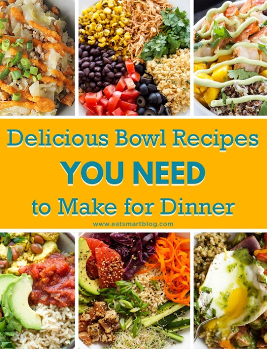 Delicious Bowl Recipes You Need to Make for Dinner