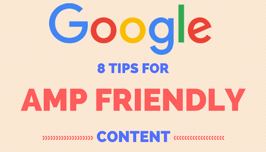 8 Tips from Google on How to AMP up Your Content - Search Engine Journal