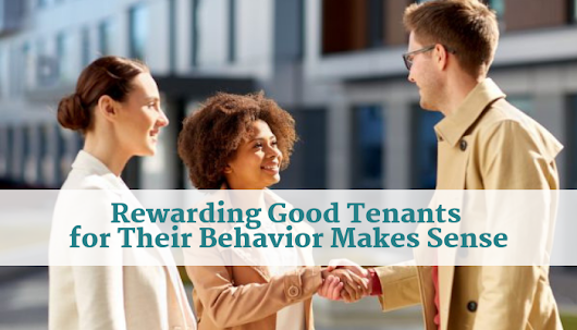 Rewarding Good Tenants for Their Behavior Makes Sense