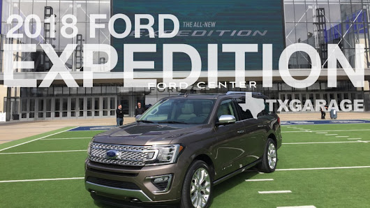 2018 Ford Expedition Debut  LIGHTEN UP!  2018 Ford Expedition Debuts on Friendly Turf
