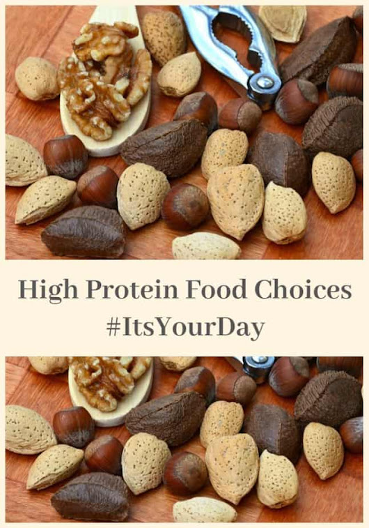 High Protein Food Choices to Power Through Your Day #ItsYourDay