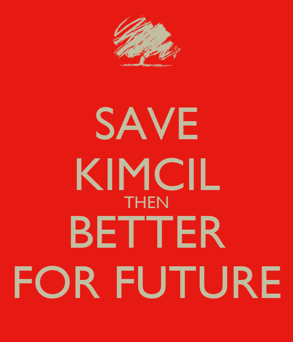 SAVE KIMCIL THEN BETTER FOR FUTURE KEEP CALM AND CARRY ON Image