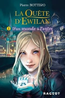 Couverture La quête d'Ewilan, tome 1 : D'un monde à l'autre