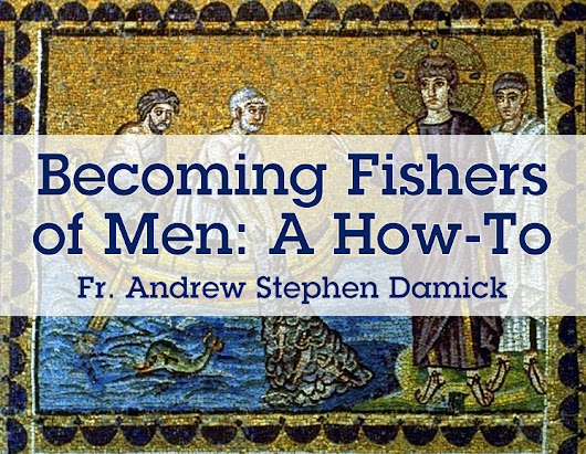 Becoming Fishers of Men: A How-To — Roads from Emmaus
