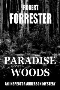 Paradise Woods by Robert Forrester