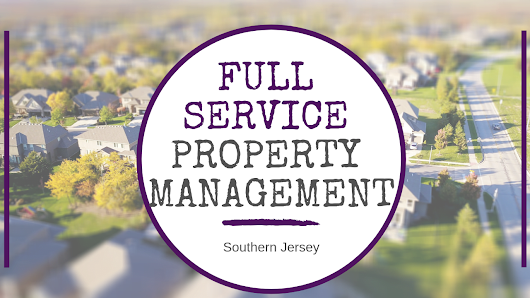 What Is Full-Service Property Management? Southern Jersey