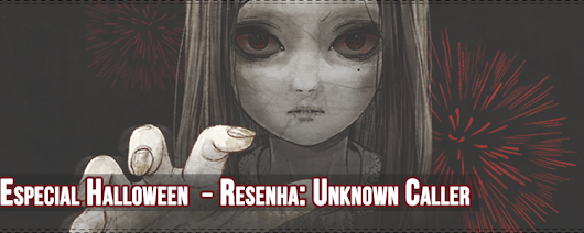 Especial de Halloween ─ Resenha: Unknown Caller