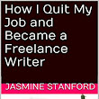 How I Quit My Job and Became a Freelance Writer