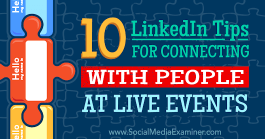 10 LinkedIn Tips for Connecting With People at Live Events : Social Media Examiner