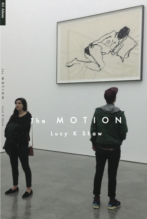The Motion by Lucy K Shaw