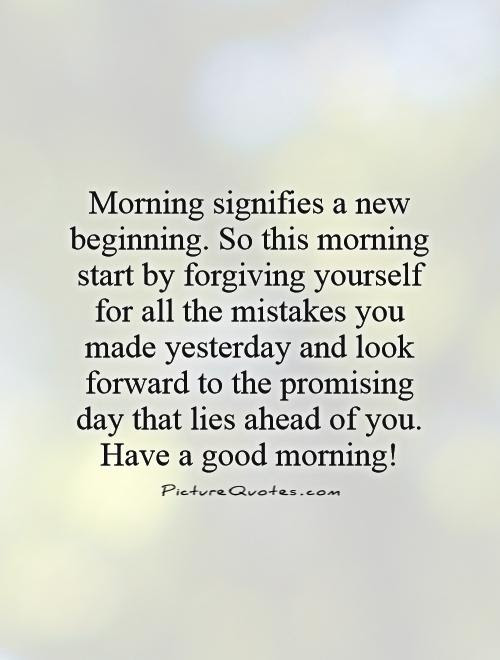 Morning Signifies A New Beginning So This Morning Start By