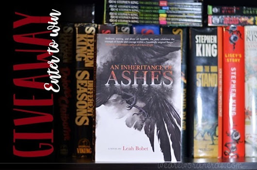 GIVEAWAY: An Inheritance of Ashes by Leah Bobet • We Are Word Nerds