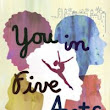 Curl up with a good book Sunday: You In Five Acts - Tellulah Darling - YA & New Adult romantic comedy author