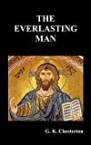 The Everlasting Man, by G.K. Chesterton