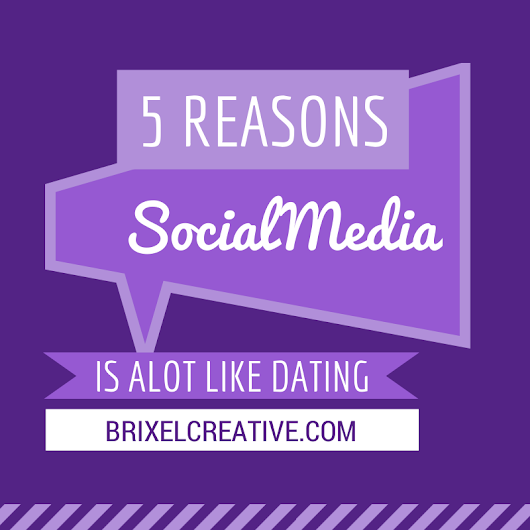 5 Reasons Why Social Media is Alot Like Dating