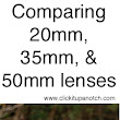 Comparing at 20mm, 35mm, and a 50mm on a Crop Sensor Camera