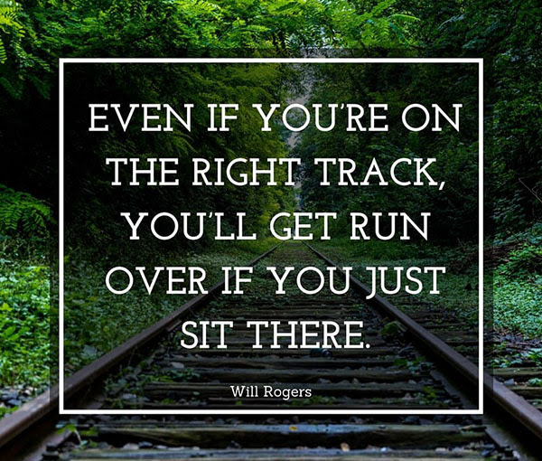 Even If You Are On The Right Track Quotes Area