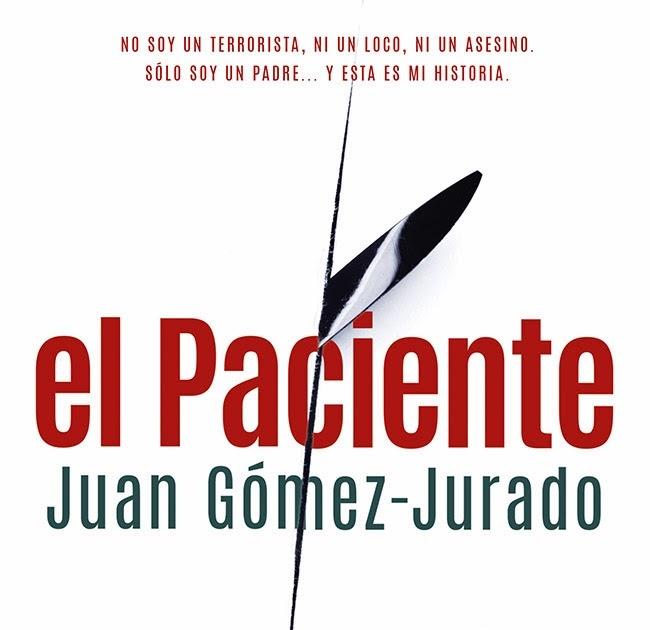 Lo que leo lo cuento: El paciente (Juan Gómez-Jurado)