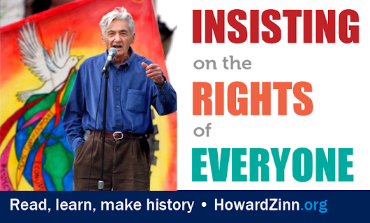 Insisting on the Rights of Everyone Everywhere | HowardZinn.org