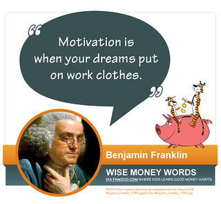 """Motivation is when your dreams put on work clothes"" – Benjamin Franklin"