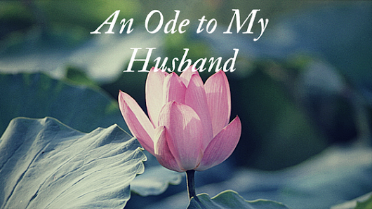 An Ode to My Husband