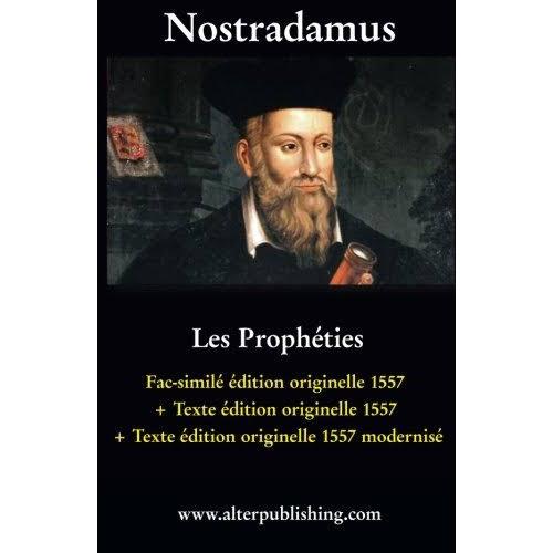 Les Propheties: Facsimile Et Texte De L'edition Originelle 1557 Et Version Modernisee [Book]
