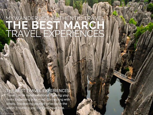 New: The Best March Travel Experiences 2015