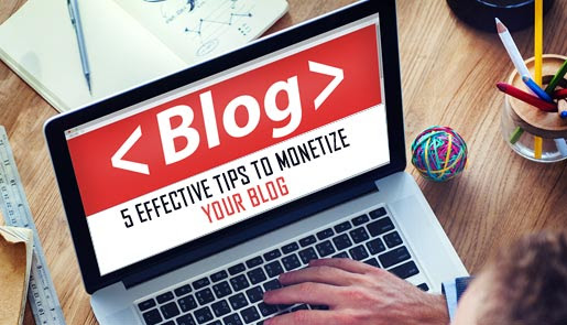 5 Effective Tips to Monetize your Blog | TechnoBeep