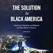 """The Solution for Black America"" by Emmanuel Barbee"