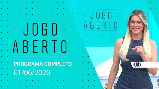 JOGO ABERTO - 01/06/2020 - PROGRAMA COMPLETO