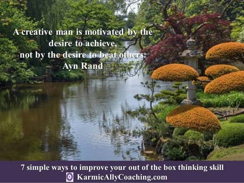 7 simple ways to improve your out of the box thinking skill | The Karmic Ally Coaching Experience