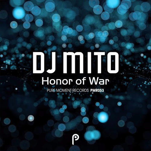 DJ Mito - Honor Of War [Preview] by Pure Moment Records
