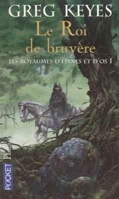 Couverture Les royaumes d'épines et d'os, tome 1 : Le roi de bruyère
