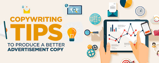 Copywriting tips to produce a better advertisement copy